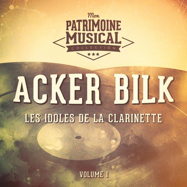 Les idoles de la clarinette: Acker Bilk, Vol. 1