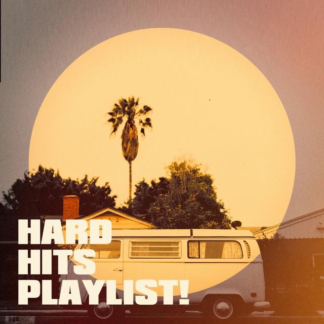 Couverture de Hard Hits Playlist!