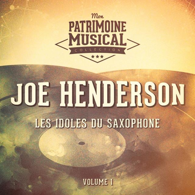 Les Idoles Du Saxophone: Joe Henderson, Vol. 1