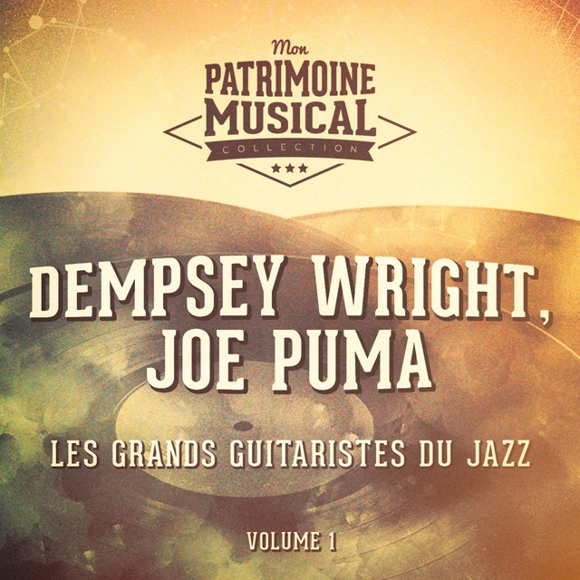 Les Grands Guitaristes Du Jazz: Dempsey Wright, Joe Puma, Vol. 1