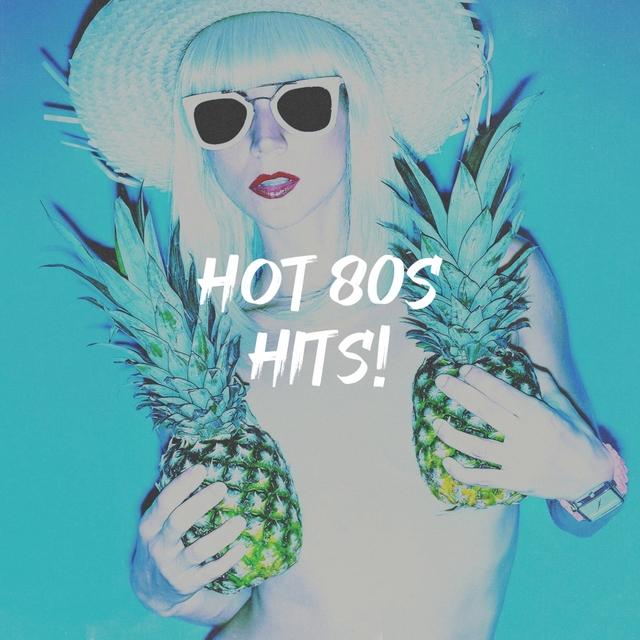 Hot 80S Hits!