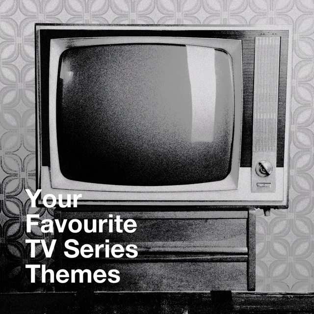 Your Favourite Tv Series Themes