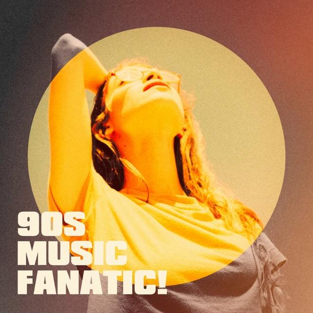90S Music Fanatic!