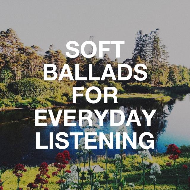 Couverture de Soft Ballads for Everyday Listening