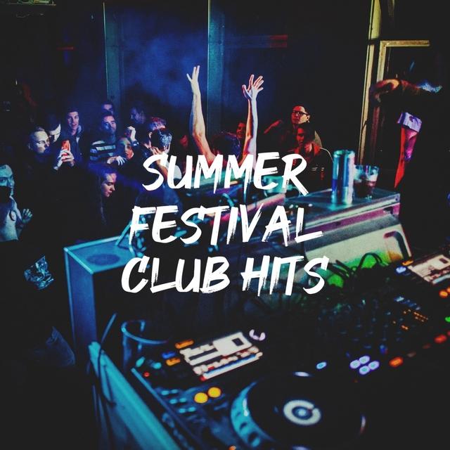 Summer Festival Club Hits
