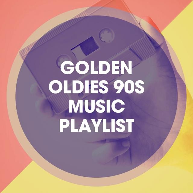 Golden Oldies 90S Music Playlist