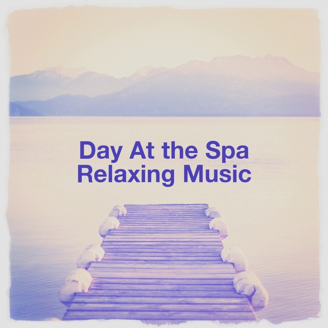 Day at the Spa Relaxing Music