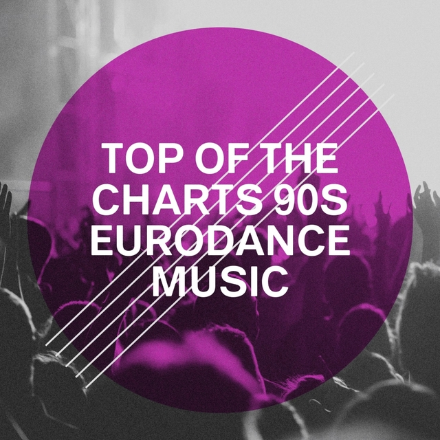 Top of the Charts 90S Eurodance Music