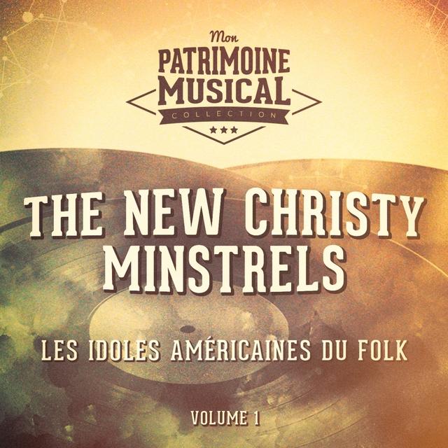 Les idoles américaines du folk : The New Christy Minstrels, Vol. 1