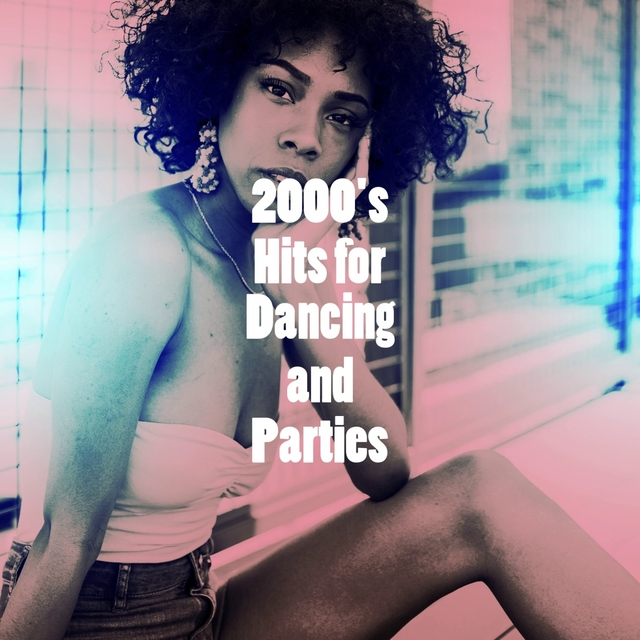 Couverture de 2000's Hits for Dancing and Parties
