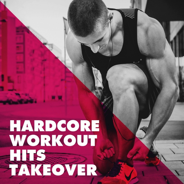 Hardcore Workout Hits Takeover