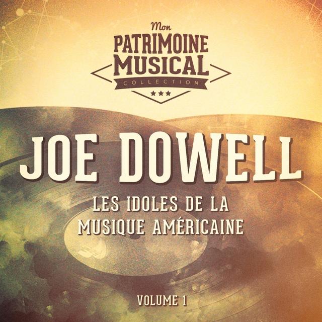 Les Idoles De La Musique Américaine: Joe Dowell, Vol. 1