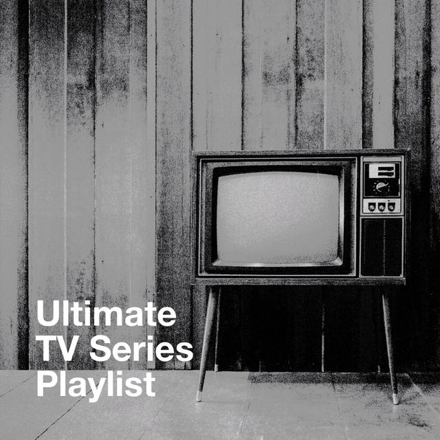 Ultimate Tv Series Playlist