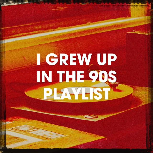 I Grew up in the 90S Playlist