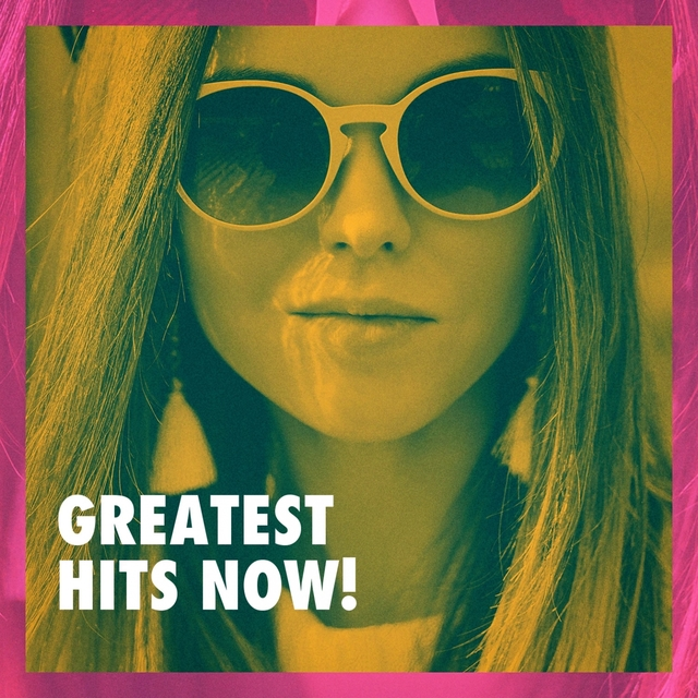 Greatest Hits Now!
