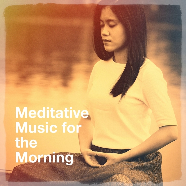 Meditative Music for the Morning