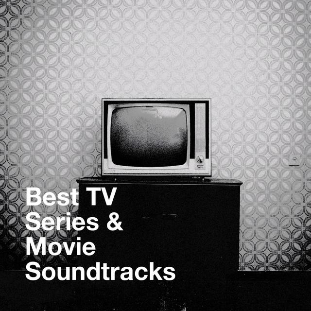 Best TV Series & Movie Soundtracks
