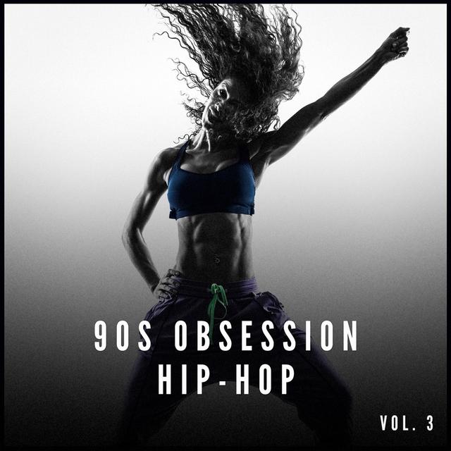90s Obsession: Hip-Hop, Vol. 3