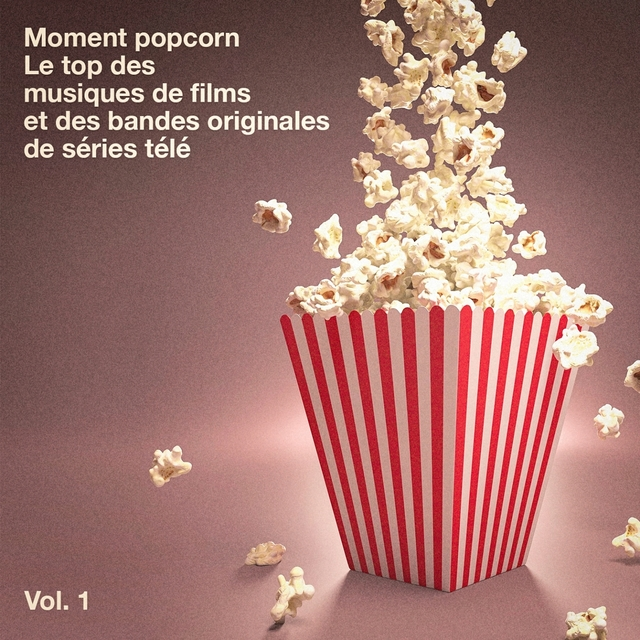 Moment popcorn, Vol. 1 (Le top des musiques de films et des bandes originales de séries télé)