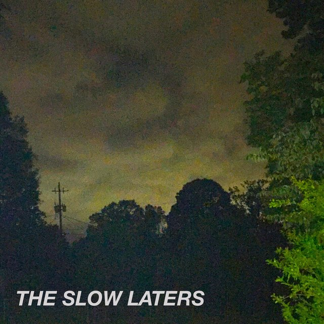 The Slow Laters
