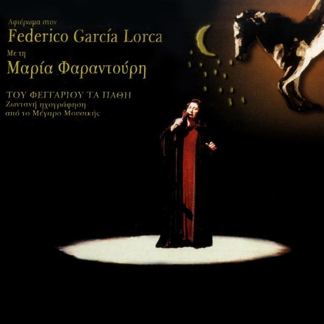 Tou Feggariou Ta Pathi (Afieroma Sto Federico García Lorca)