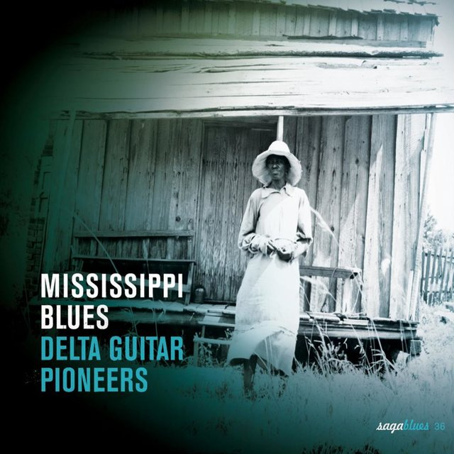 "Saga Blues: Mississippi Blues ""Delta Guitar Pioneers"""