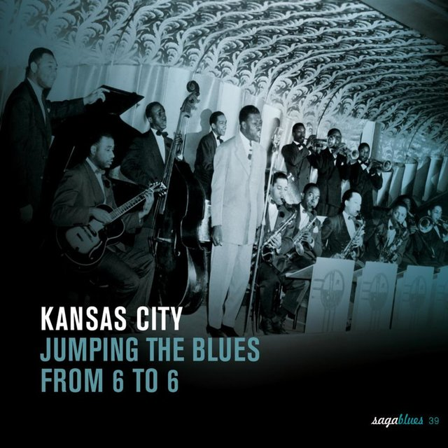 "Saga Blues: Kansas City ""Jumping the Blues from 6 to 6"""