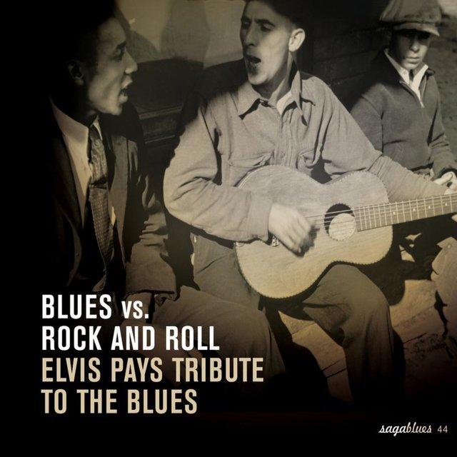 "Couverture de Saga Blues: Blues Vs. Rock and Roll ""Elvis Pays Tribute to the Blues"""