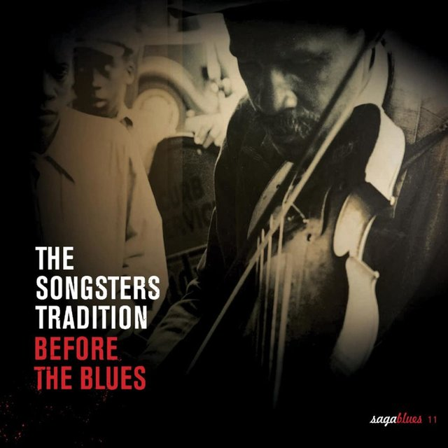 "Saga Blues: The Songsters Tradition ""Before the Blues"""