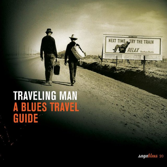 "Saga Blues: Traveling Man ""A Blues Travel Guide"""
