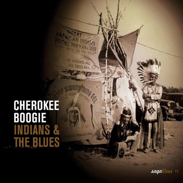 """Saga Blues: Cherokee Boogie """"Indians and the Blues"""""""