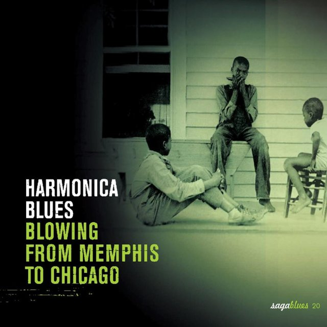 """Saga Blues: Harmonica Blues """"Blowing from Memphis to Chicago"""""""