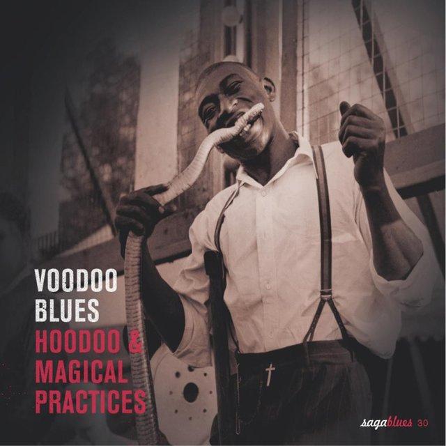 """Saga Blues: Voodoo Blues """"Hoodoo & Magical Practices"""""""