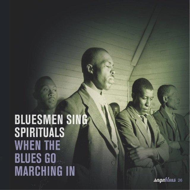 "Saga Blues: Bluesmen Sing Spirituals ""When the Blues Go Marching In"""
