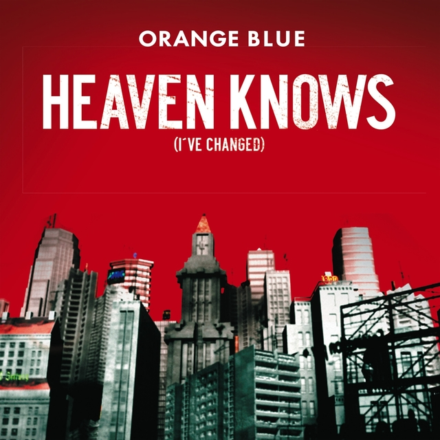 Heaven Knows (I've Changed)