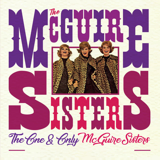 The One and Only McGuire Sisters