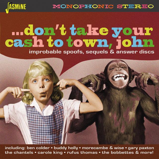 Couverture de Don't Take Your Cash to Town, John (Improbable Spoofs, Sequels & Answer Discs)