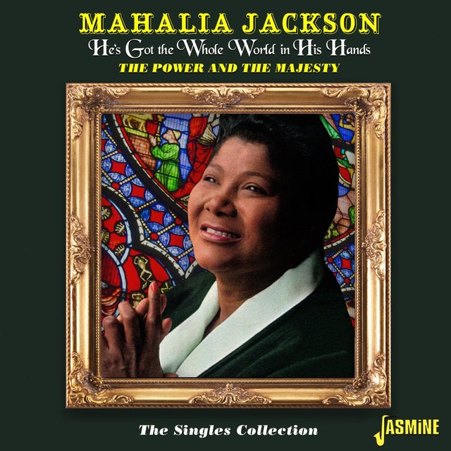 Couverture de He's Got the Whole World in His Hands - The Power and the Majesty : The Singles Collection