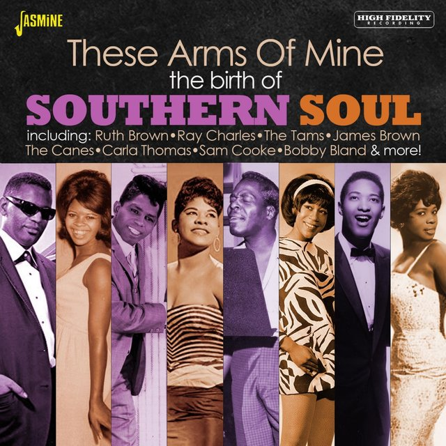 Couverture de These Arms of Mine: The Birth of Southern Soul