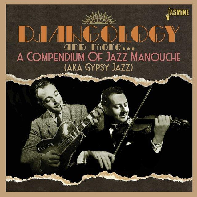 Couverture de Djangology and More: A Compendium of Jazz Manouche (aka Gypsy Jazz)