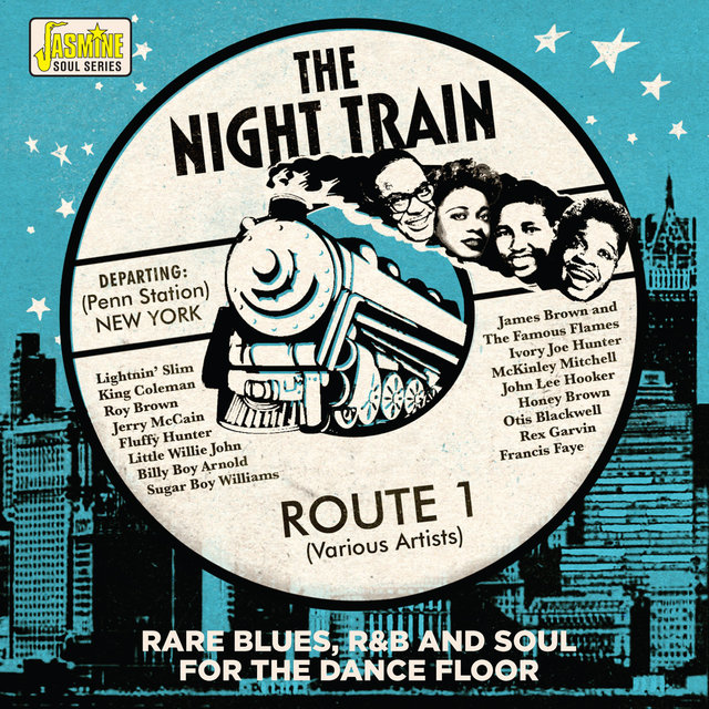The Night Train: Route 1 (Rare Blues, R&B and Soul for the Dancefloor)