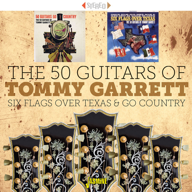 The 50 Guitars of Tommy Garrett: Six Flags over Texas & Go Country
