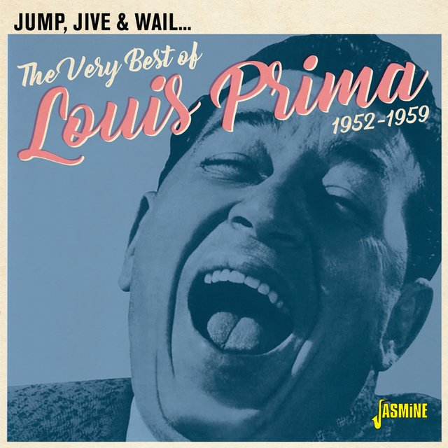 Couverture de Jump, Jive & Wail: The Very Best of Louis Prima (1952-1959)