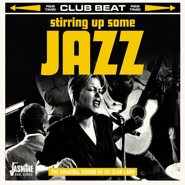 Club Beat: Stirring up Some Jazz (The Original Sound of UK Club Land)
