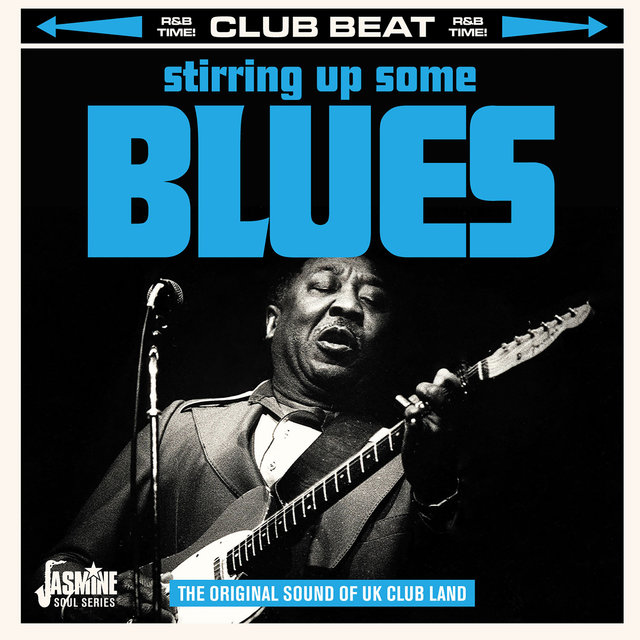 Club Beat: Stirring Up Some Blues (The Original Sound of UK Club Land)