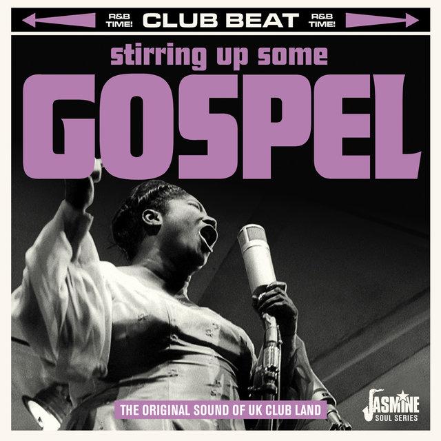 Couverture de Club Beat: Stirring Up Some Gospel (The Original Sound of UK Club Land)