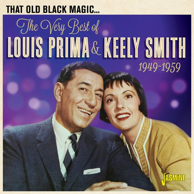 That Old Black Magic: The Very Best of Louis Prima & Keely Smith (1949-1959)