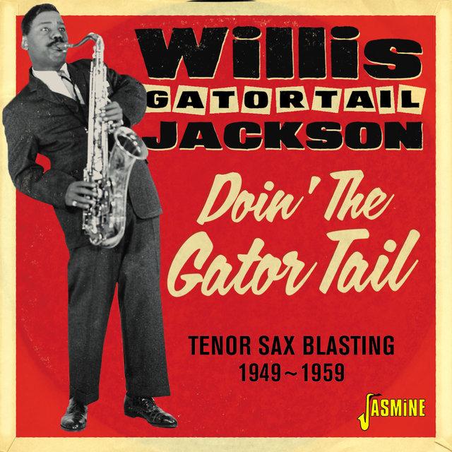 Doin' the Gator Tail: Tenor Sax Blasting (1949-1959)
