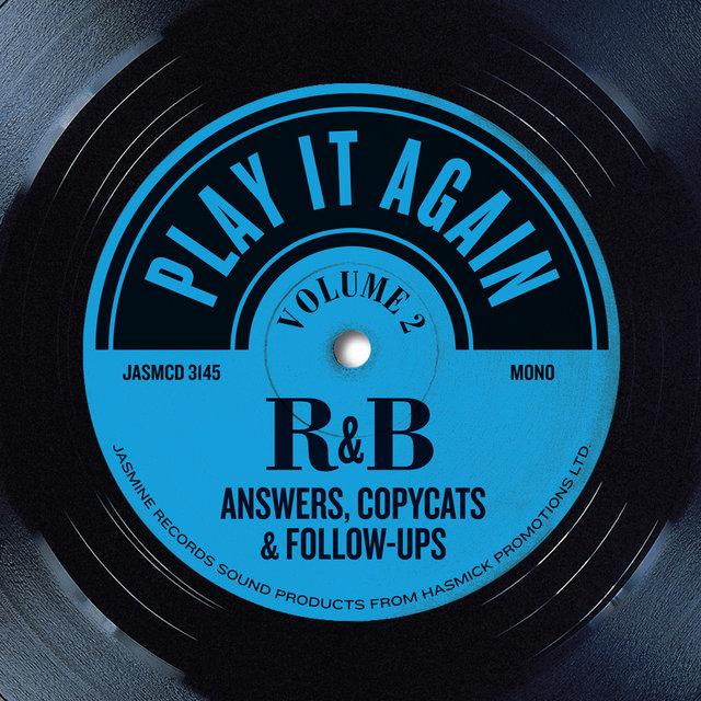 Couverture de Play It Again, Vol 2: R&B Answers, Copycats & Follow-Ups