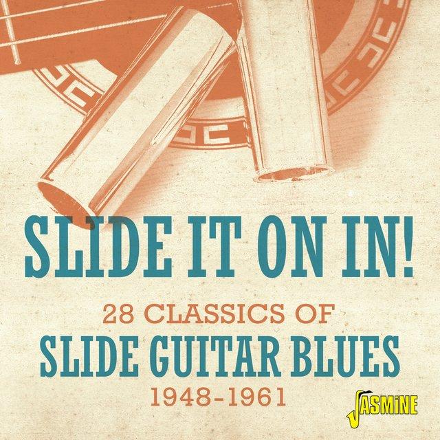 Slide It On In! 28 Classics of Slide Guitar Blues 1948-1961